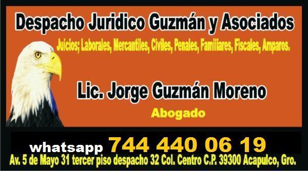 ASUNTOS TRAMITES LEGALES 7444400619 BUFETE JURIDICO GUZMAN ABOGADOS